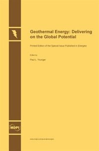 Geothermal Energy: Delivering on the Global Potential by Paul L. Younger