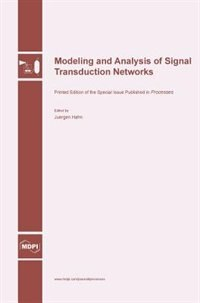 Modeling and Analysis of Signal Transduction Networks by Juergen Hahn