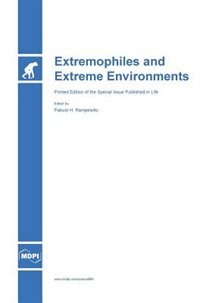 Extremophiles and Extreme Environments by Pabulo H. Rampelotto