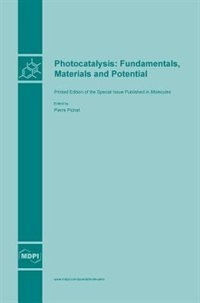 Photocatalysis: Fundamentals, Materials and Potential by Pierre Pichat