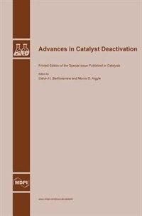 Advances in Catalyst Deactivation by Calvin  H. Bartholomew