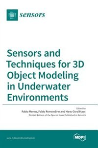 Sensors and Techniques for 3D Object Modeling in Underwater Environments by Fabio Menna