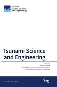 Tsunami Science and Engineering by Valentin Heller