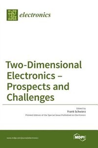 Two-Dimensional Electronics - Prospects and Challenges by Frank Schwierz
