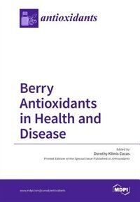 Berry Antioxidants in Health and Disease by Dorothy Klimis-Zacas