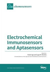 Electrochemical Immunosensors and Aptasensors by Paolo Ugo