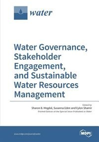 Water Governance, Stakeholder Engagement, and Sustainable Water Resources Management