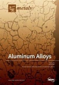 Aluminum Alloys by Nong Gao