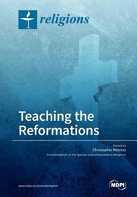 Teaching the Reformations by Christopher Metress