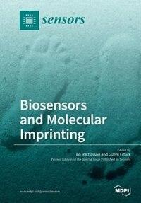 Biosensors and Molecular Imprinting by Bo Mattiasson