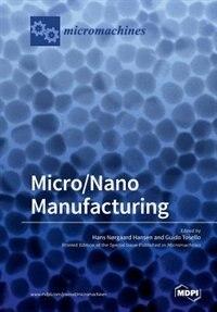 Micro/Nano Manufacturing by Guido Tosello