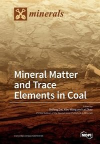 Mineral Matter and Trace Elements in Coal by Shifeng Dai