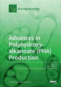 Advances in Polyhydroxyalkanoate (PHA) Production by Martin Koller