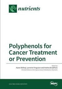 Polyphenols for Cancer Treatment or Prevention by Karen Bishop