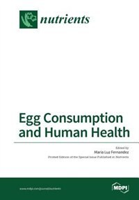 Egg Consumption and Human Health by Maria Luz Fernandez