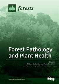 Forest Pathology and Plant Health by Matteo Garbelotto