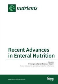 Recent Advances in Enteral Nutrition