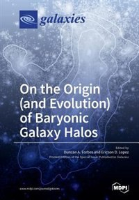On the Origin (and Evolution) of Baryonic Galaxy Halos by Duncan A. Forbes