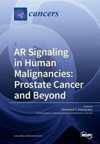 AR Signaling in Human Malignancies: Prostate Cancer and Beyond by S. S Emmanuel