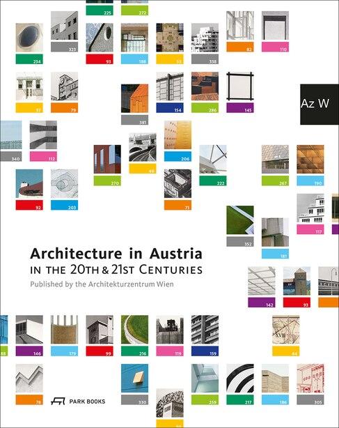 Architecture In Austria In The 20th And 21st Centuries by Architekturzentrum Wien