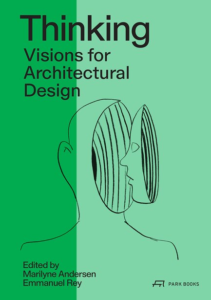 Thinking: Prospective Concepts For Architectural Design by Maryline Andersen