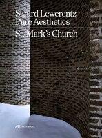 Sigurd Lewerentz-pure Aesthetics: St Mark's Church, 1956-1963