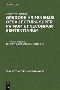 Super Secundum (Dist 6-18) by A. Damasus Trapp