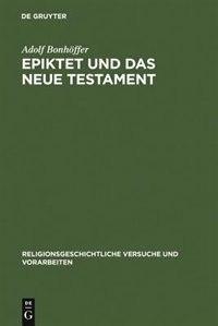 Epiktet und das Neue Testament by Adolf Bonhöffer