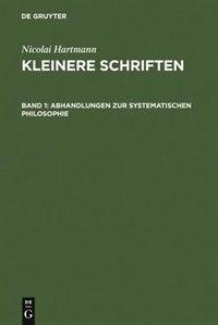 Abhandlungen zur systematischen Philosophie by Nicolai Hartmann