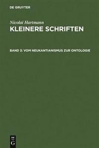 Vom Neukantianismus zur Ontologie by Nicolai Hartmann