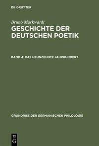 Geschichte der deutschen Poetik, Band 4, Das neunzehnte Jahrhundert by Bruno Markwardt