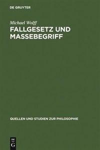 Fallgesetz und Massebegriff by Michael Wolff