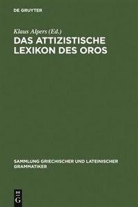 Das Attizistische Lexikon Des Oros by Klaus Alpers