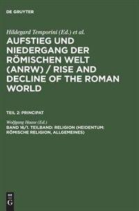 Religion (Heidentum: Romische Religion, Allgemeines) by Wolfgang Haase