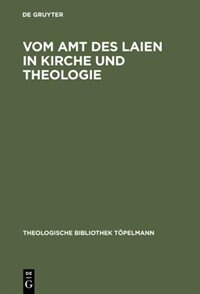 Vom Amt des Laien in Kirche und Theologie by Gustaf Wingren