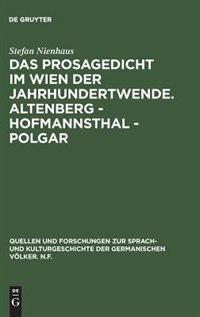 Das Prosagedicht im Wien der Jahrhundertwende. Altenberg - Hofmannsthal - Polgar by Stefan Nienhaus