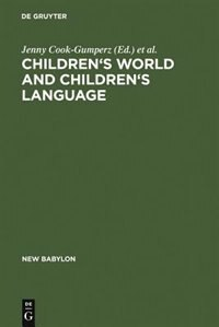 Children's Worlds and Children's Language by Jenny Cook-Gumperz