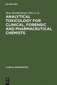 Analytical Toxicology for Clinical, Forensic and Pharmaceutical Chemists by Robert A. Maes