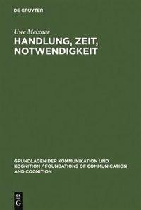 Handlung, Zeit, Notwendigkeit by Uwe Meixner