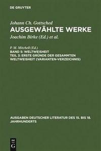 Erste Gründe der gesammten Weltweisheit (Variantenverzeichnis) by Otto Tetzlaff