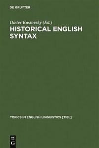 Historical English Syntax by Dieter Kastovsky