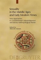 Sexuality in the Middle Ages and Early Modern Times: New Approaches to a Fundamental Cultural…