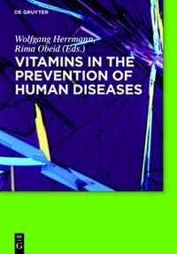 Vitamins in the prevention of human diseases by Wolfgang Herrmann