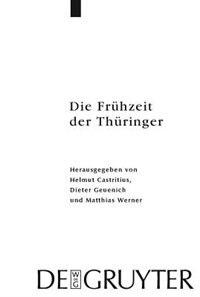 Die Frühzeit der Thüringer by Dieter Geuenich