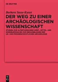 Die Archäologien von der Antike bis 1630 by No Contributor