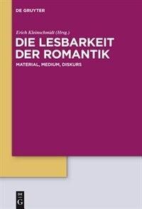 Die Lesbarkeit der Romantik by Erich Kleinschmidt