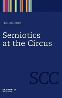 Semiotics at the Circus by Paul Bouissac
