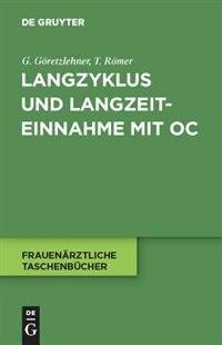 Langzyklus und Langzeiteinnahme mit OC by Gunther Göretzlehner