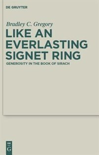 Like an Everlasting Signet Ring by Bradley Gregory