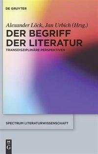 Der Begriff der Literatur by Jan Urbich
